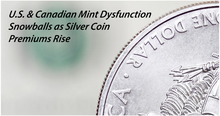 US and Canadian Mint dysfunction snowballs as silver coin premiums rise