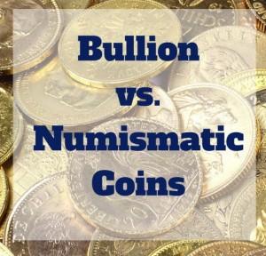 bullion-vs-numismatic-coins